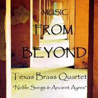Music from Beyond, by Texas Brass Quintet