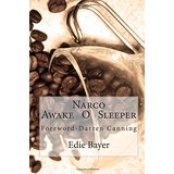 Narco, Awake O Sleeper!