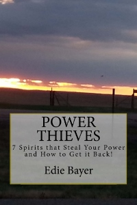 Power Thieves - 7 Spirits that Steal Your Power and How to Get it Back!
