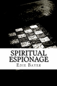 Spiritual Espionage - Going Undercover for the Kingdom of God!