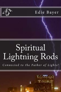 Spiritual Lightning Rods, Connected to the Father of Lights