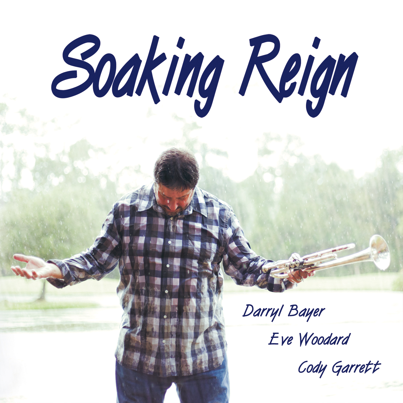 Darryl Bayer's First Ever Trumpet Soaking CD, Soaking Reign
